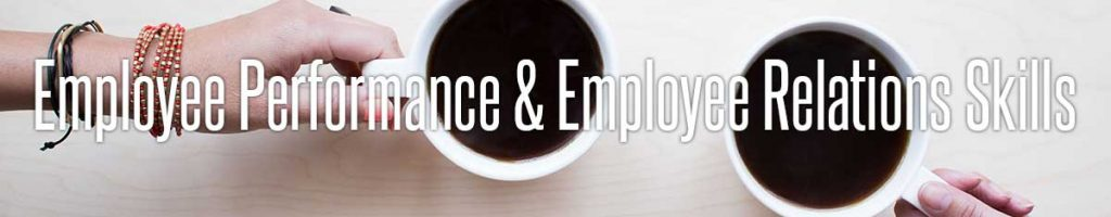 Employee Performance and Employee Relations Skills